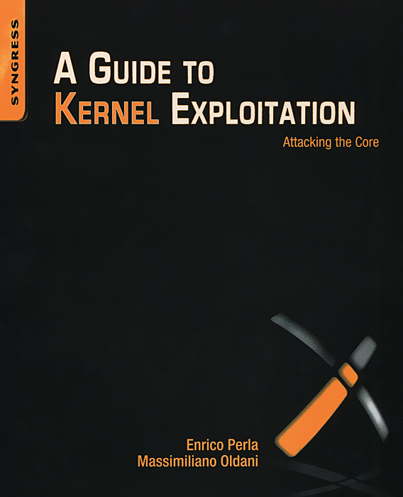 A Guide to Kernel Exploitation: Attacking the Core like bug juice on a burger
