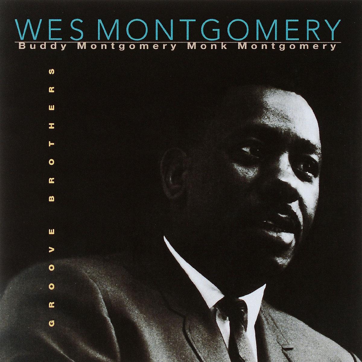 Уэс Монтгомери Wes Montgomery. Groove Brothers уэс монтгомери wes montgomery bumpin lp