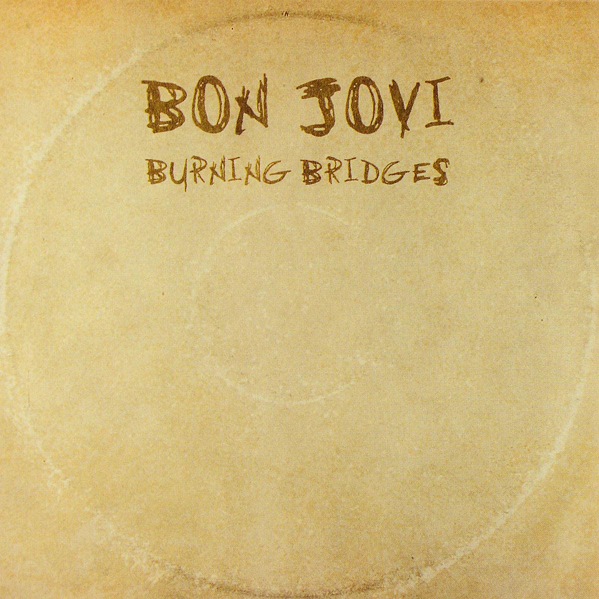 Джон Бон Джови Bon Jovi. Burning Bridges