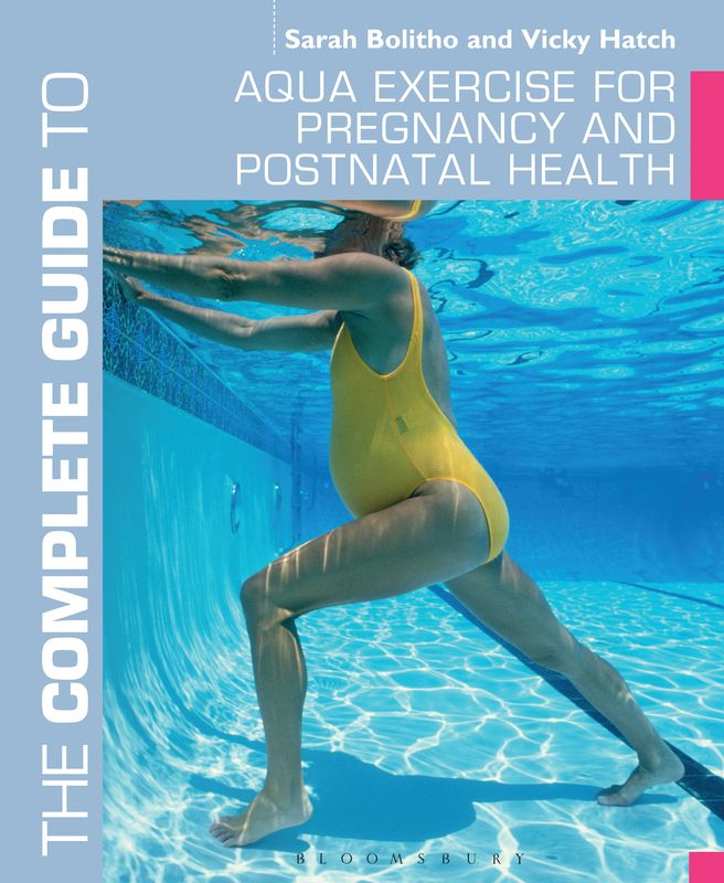 The Complete Guide to Aqua Exercise for Pregnancy and Postnatal Health