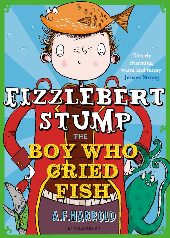 Fizzlebert Stump: The Boy Who Cried Fish leslea newman the boy who cried fabulous