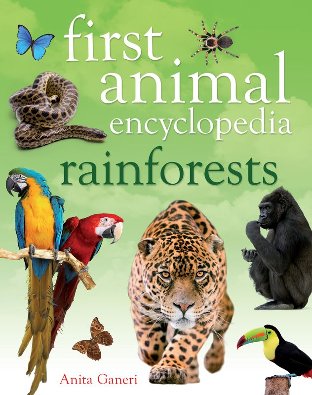 First Animal Encyclopedia Rainforests oxford first encyclopedia 2009