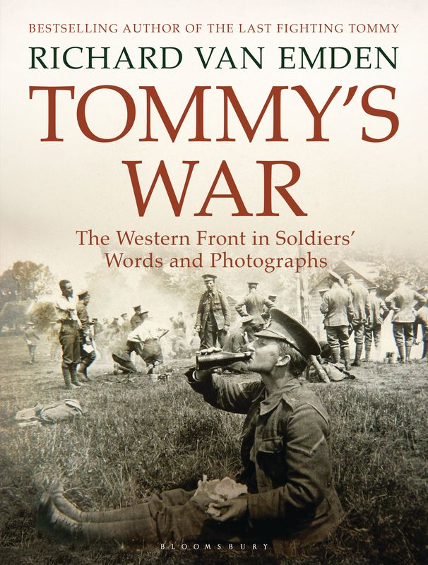Tommy's War: The Western Front in Soldiers' Words and Photographs chris van gorder the front line leader