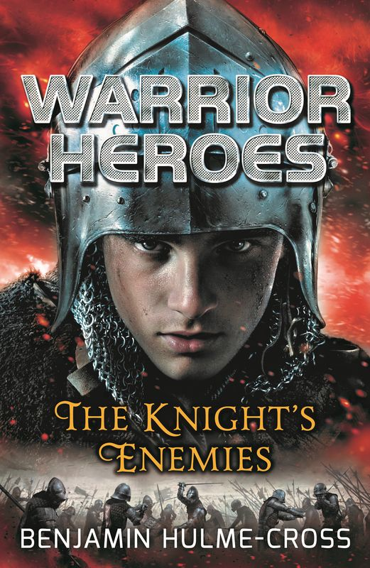 Warrior Heroes: The Knight's Enemies heretics and heroes