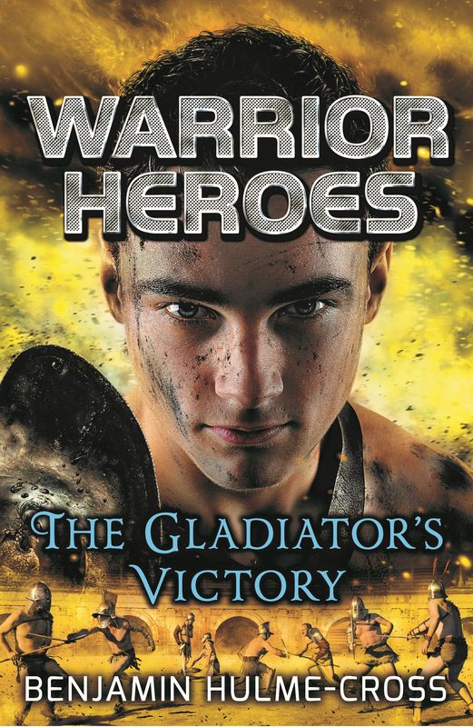 Warrior Heroes: The Gladiator's Victory heretics and heroes