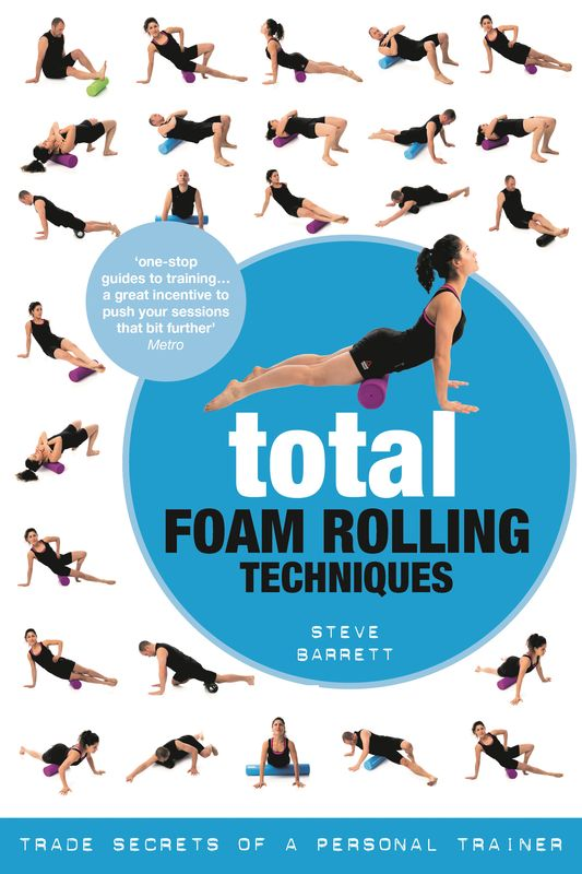 Total Foam Rolling Techniques woodwork a step by step photographic guide to successful woodworking