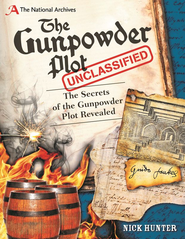 The National Archives: The Gunpowder Plot Unclassified the plot