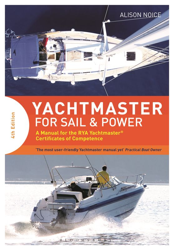 Yachtmaster for Sail and Power: A Manual for the RYA Yachtmaster: Certificates of Competence