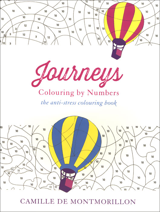 Journeys: Colouring by Numbers: The Anti-Stress Colouring Book die hard the official colouring book