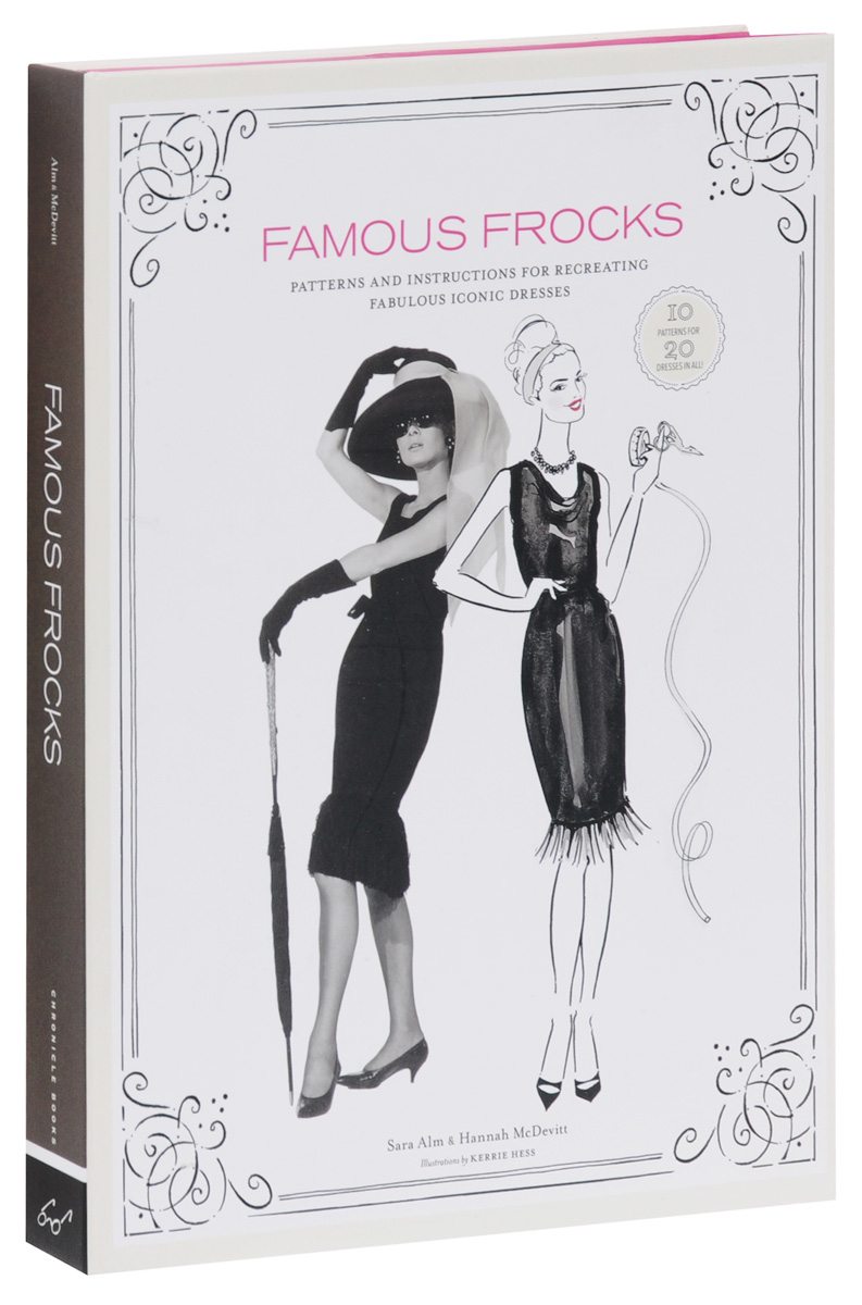 Famous Frocks: Patterns and Instructions for Recreating Fabulous Iconic Dresses 20 ways to draw a dress and 44 other fabulous fashions and accessories
