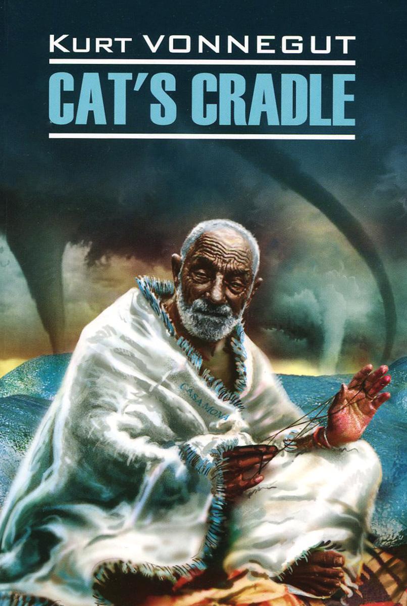 Kurt Vonnegut Cat's Cradle / Колыбель для кошки. Книга для чтения
