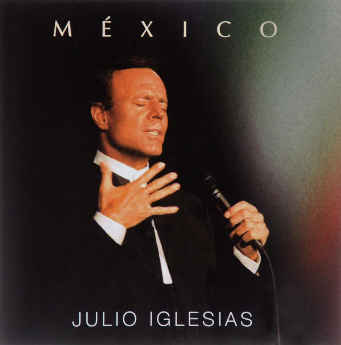 Хулио Иглесиас Julio Iglesias. Mexico julio iglesias 1 2cd
