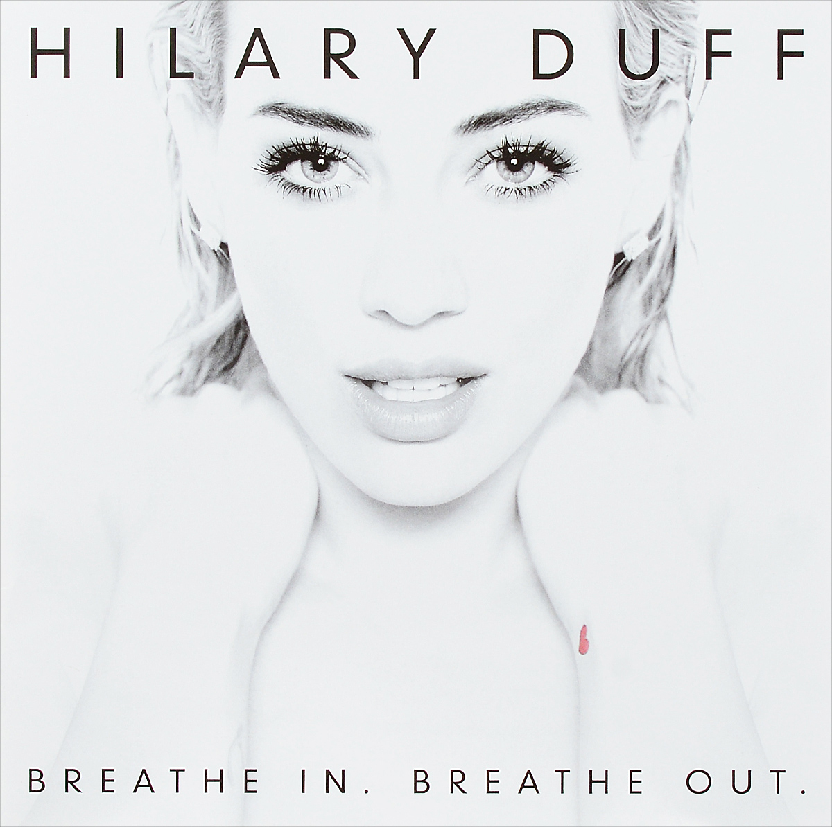 Hilary Duff. Breathe In. Breathe Out. Deluxe Edition