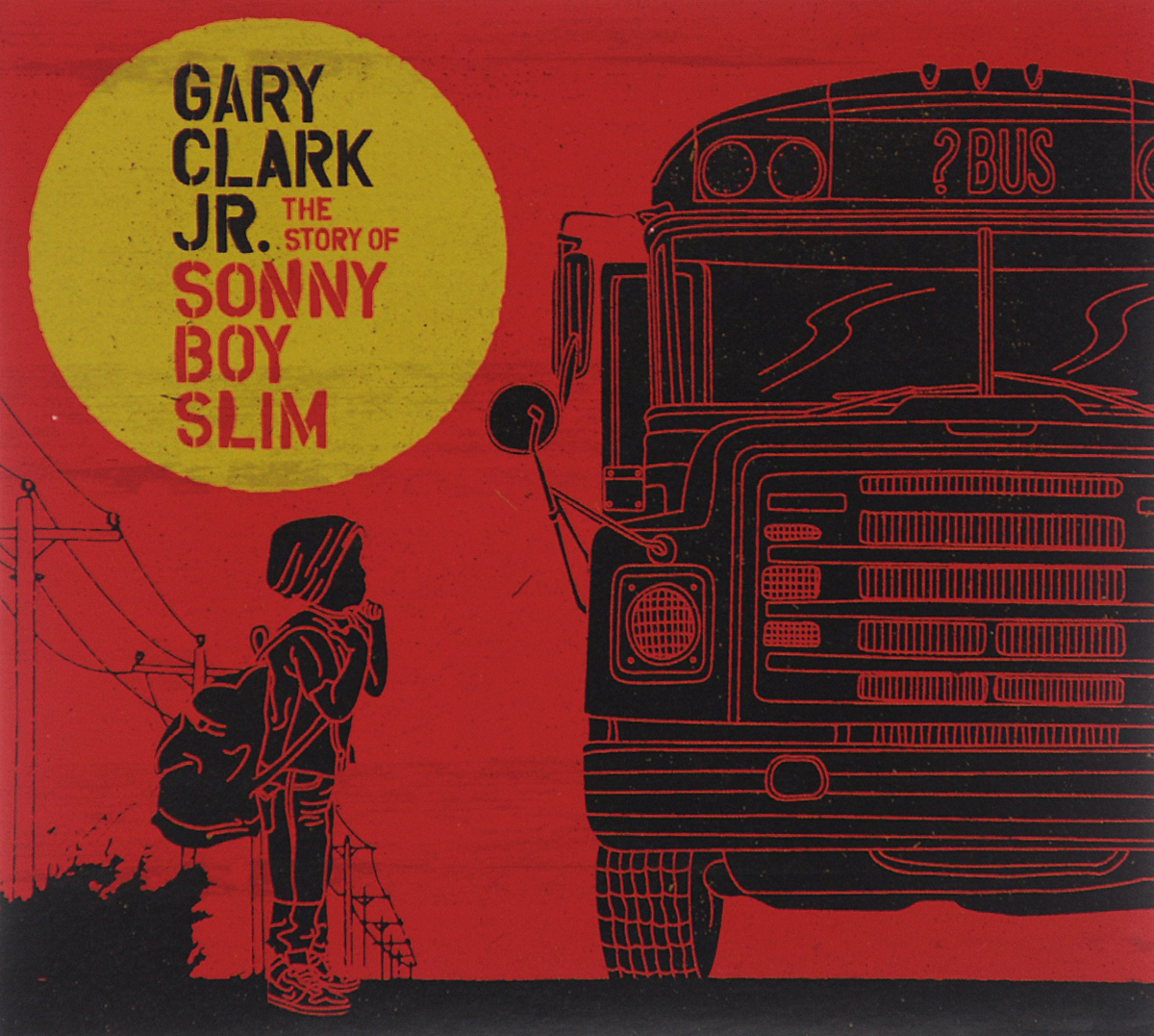 Гери Кларк Gary Clark Jr. The Story Of Sonny Boy Slim все цены