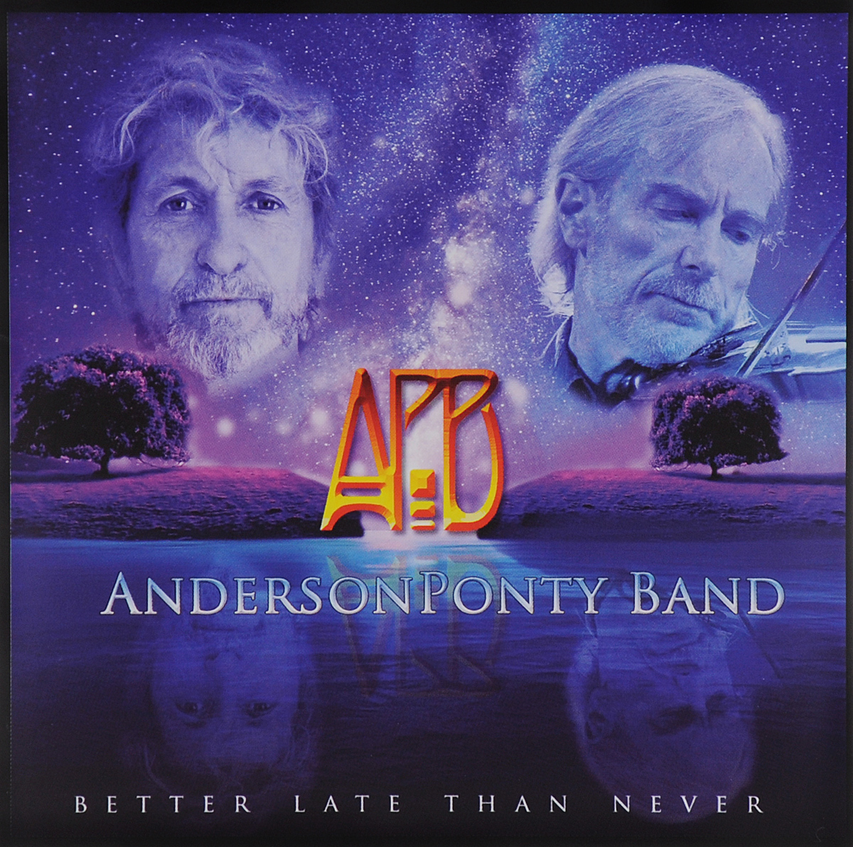 AndersonPonty Band AndersonPonty Band. Better Late Than Never