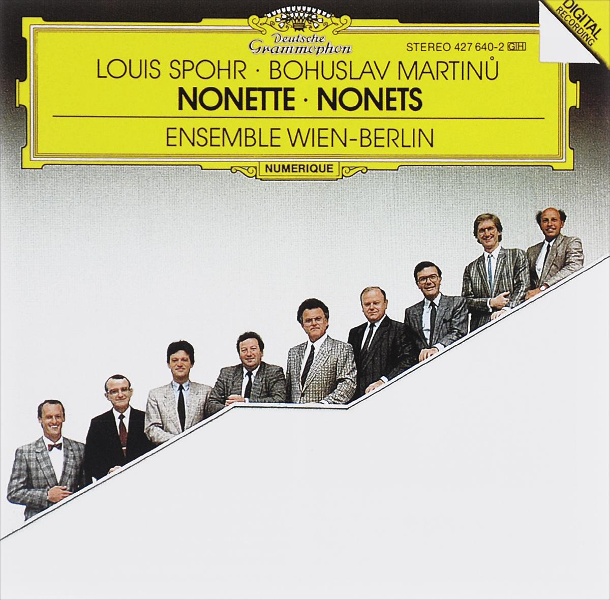 Ensemble Wien-Berlin Ensemble Wien-Berlin. Louis Spohr. Nonette / Bohuslav Martinu. Nonetto