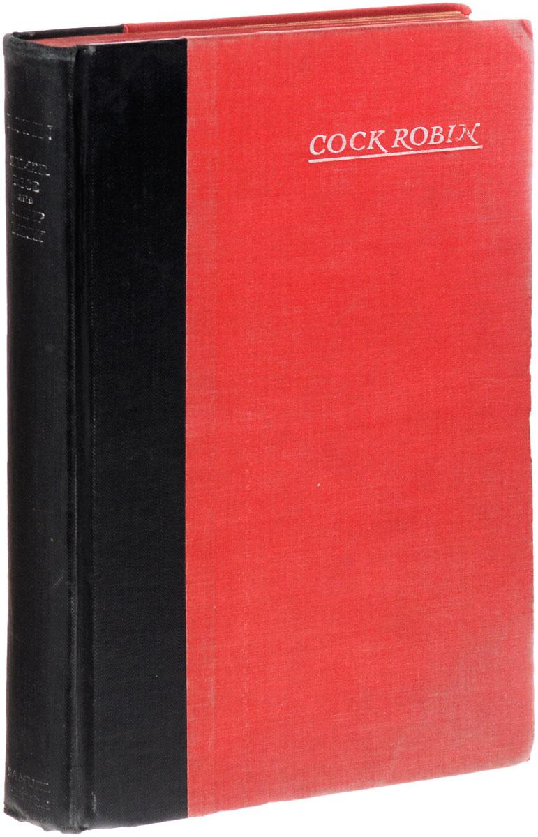 Cock RobinЕР023/1Лондон, 1829 год. Рабочее издательство Samuel French. Издательский переплет. Сохранность хорошая. Сохранена оригинальная обложка. На страницах временные пятна. Блок отходит от переплета. Вашему вниманию предлагается книга Cock Robin.