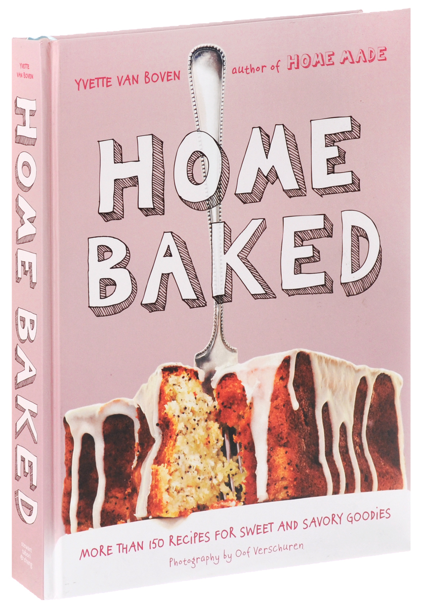 Home Baked: More Than 150 Recipes for Sweet and Savory Goodies goodies