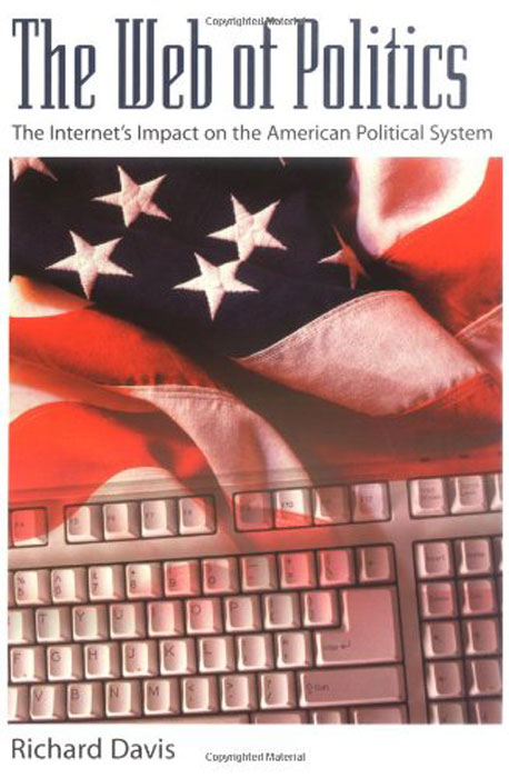 The Web of Politics: The Internet's Impact on the American Political System american politics–the promise of disharmony