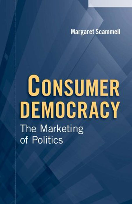 Consumer Democracy: The Marketing of Politics mark jeffery data driven marketing the 15 metrics everyone in marketing should know