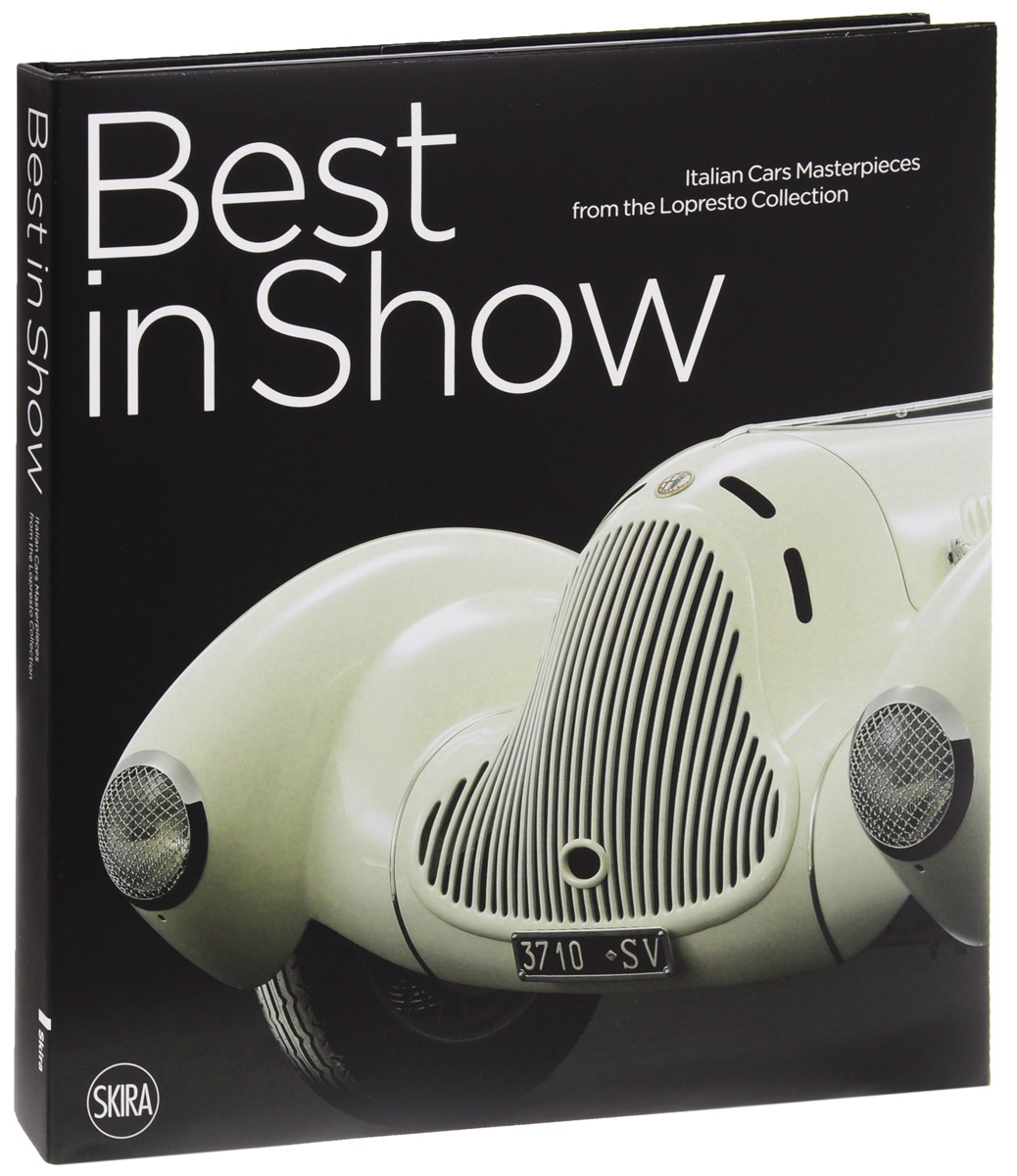 Best in Show: Italian Cars Masterpieces from the Lopresto Collection / Capolavori dell'auto italiana dalla collezione Lopresto