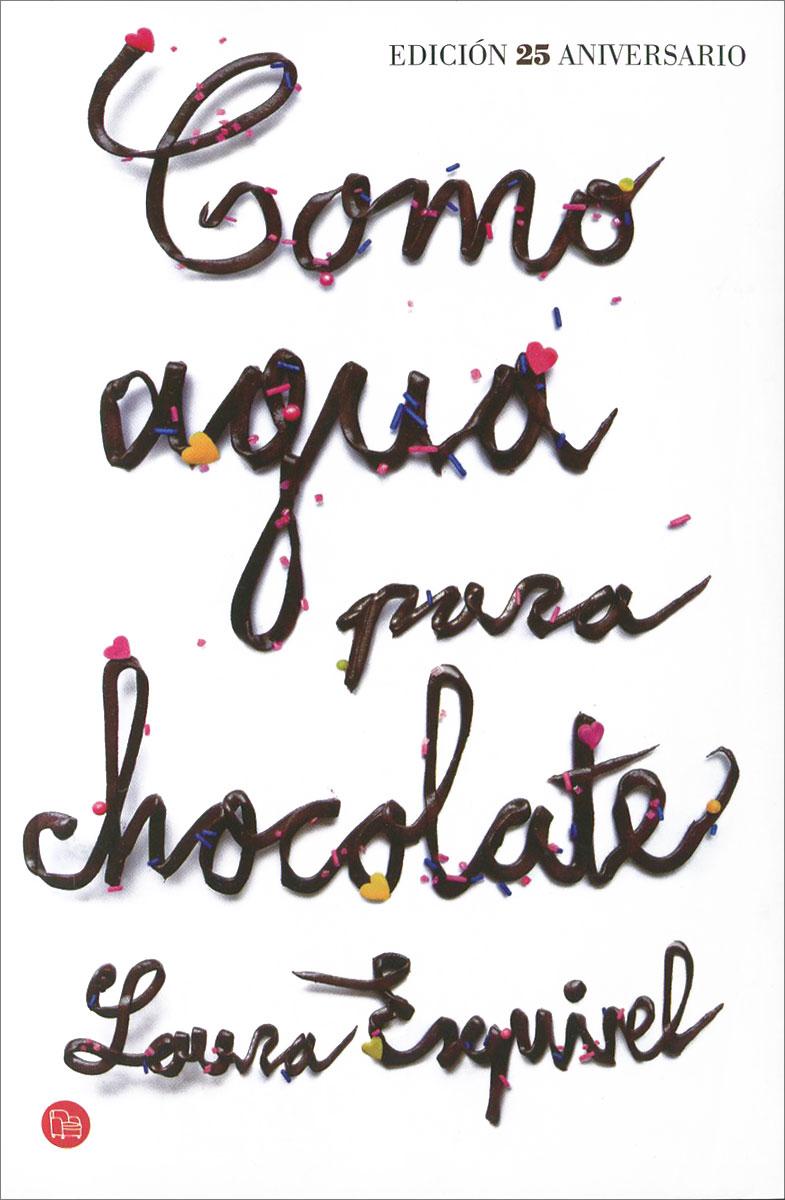 Como agua para chocolate  laura esquivel como agua para chocolate