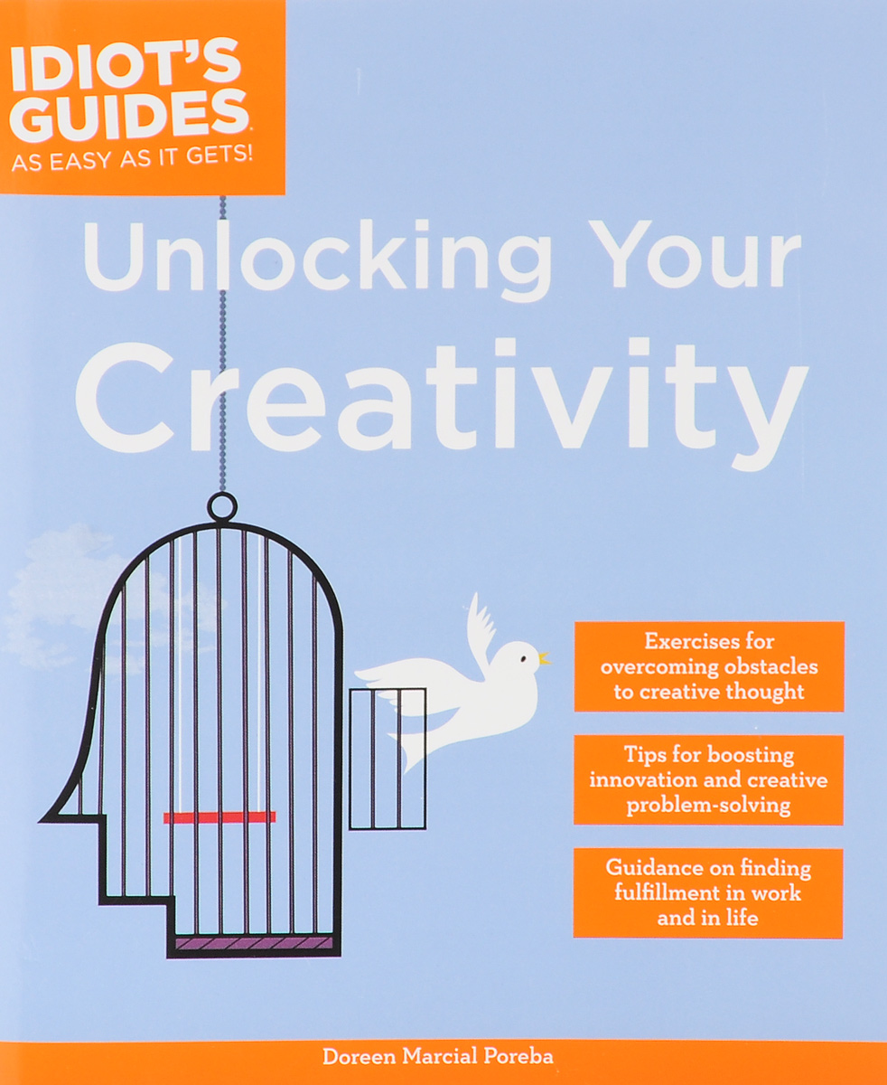 Idiot's Guides: Unlocking Your Creativity unlocking the invisible voice