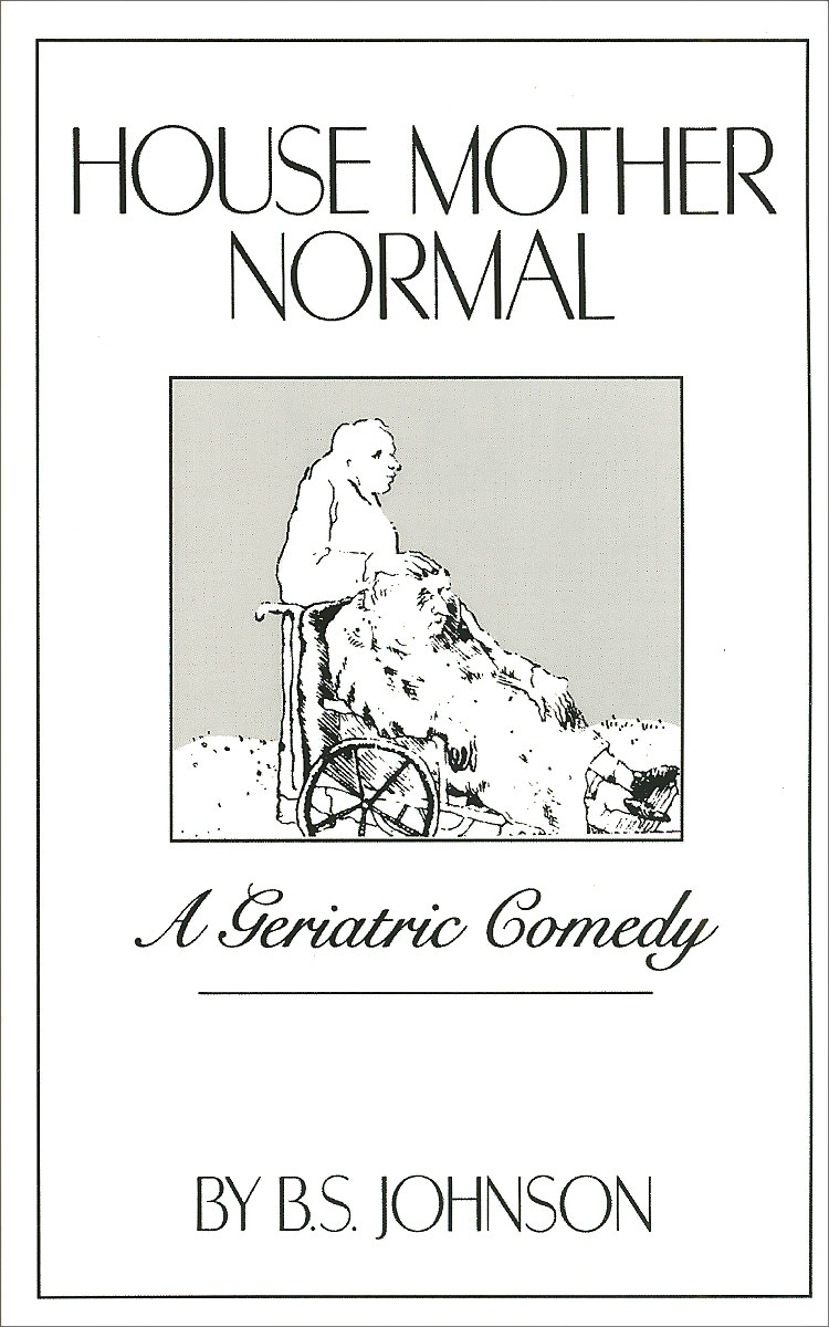 House Mother Normal : A Geriatric Comedy human comedy the
