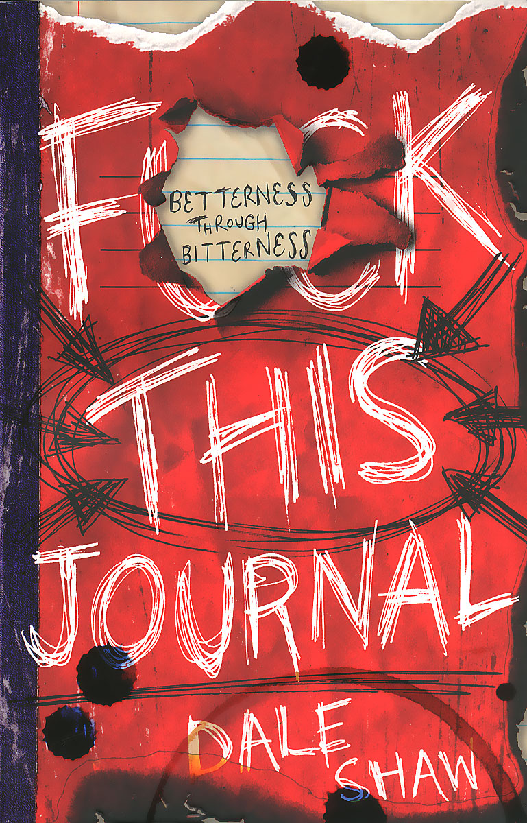 F..k This Journal: Betterness Through Bitterness