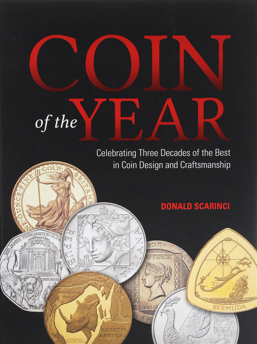 Donald Scarinci Coin of the Year: Celebrating Three Decades of the Best in Coin Design and Craftsmanship donald smith j bond math the theory behind the formulas