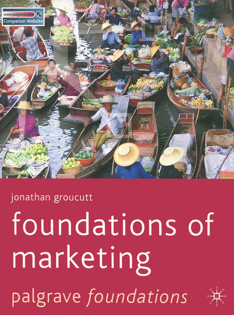 Foundations of Marketing customer oriented marketing strategy theory and practice