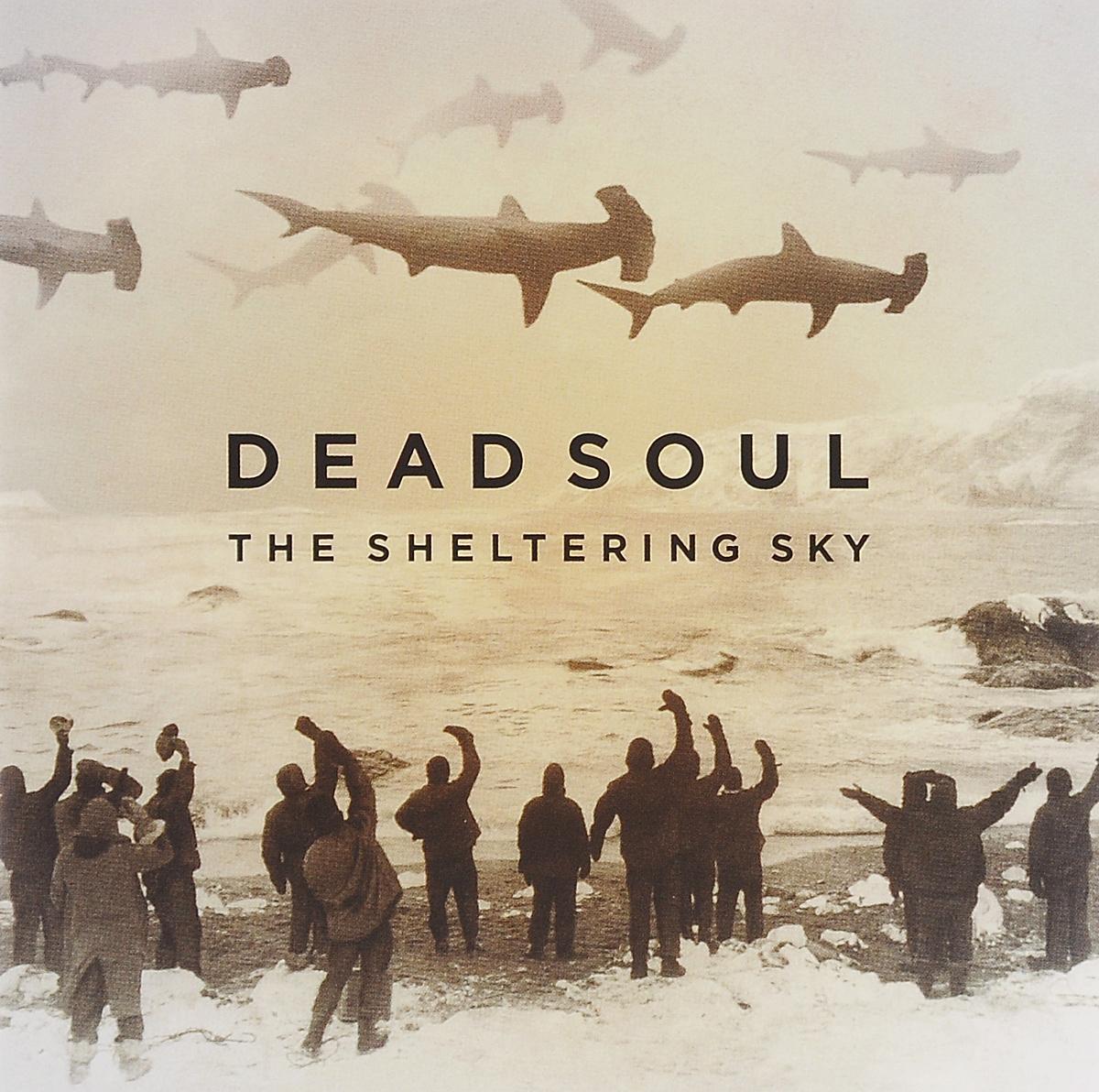 """""""Dead Soul"""" Dead Soul. The Sheltering Sky"""