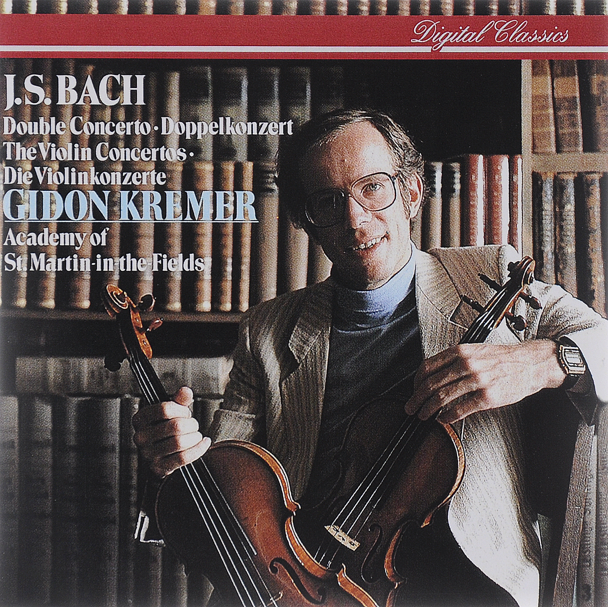 Гидон Кремер,Academy Of St. Martin In The Fields Gidon Kremer. J. S. Bach. The Violin Concertos j c f bach j s bach wachet auf ruft uns die stimme