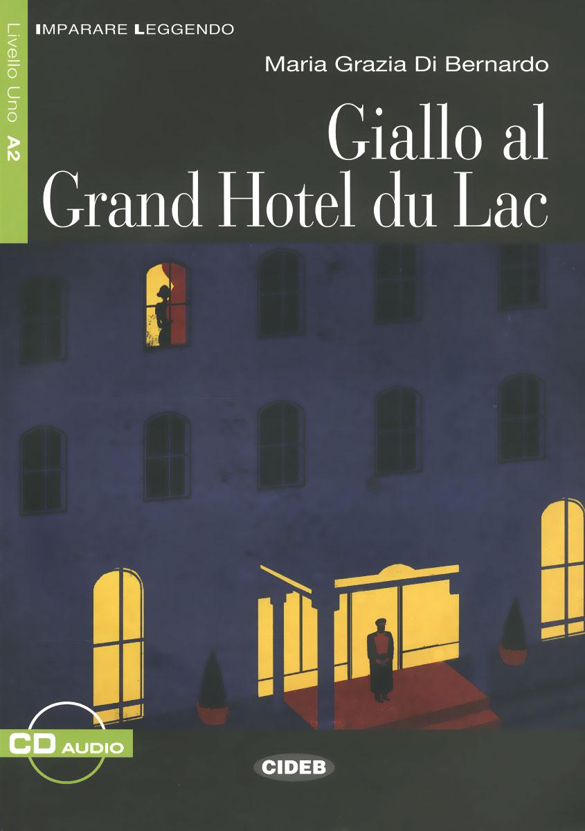 Giallo al Grand Hotel du Lac (+CD) цена 2017