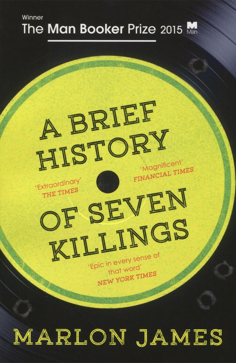 A Brief History of Seven Killings a brief history of seven killings