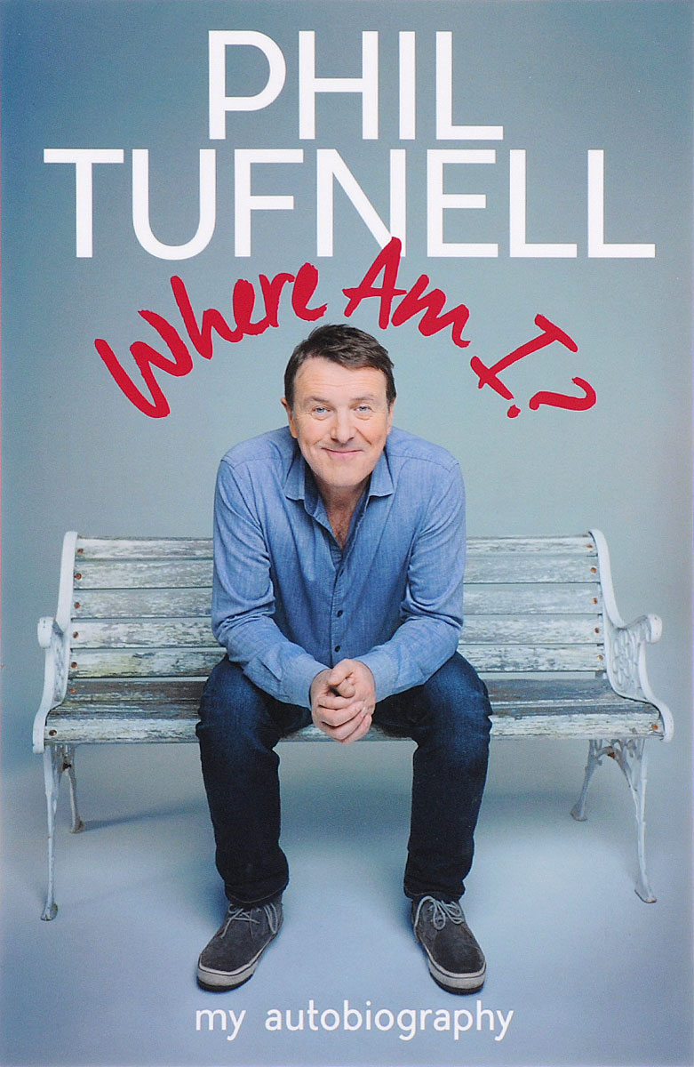 Phil Tufnell: Where Am I? My Autobiography cd phil collins the essential going back
