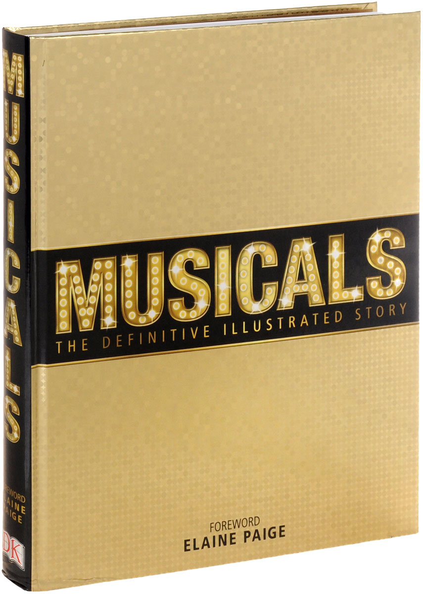 Musicals: The Definitive Illustrated Story the illustrated story of art
