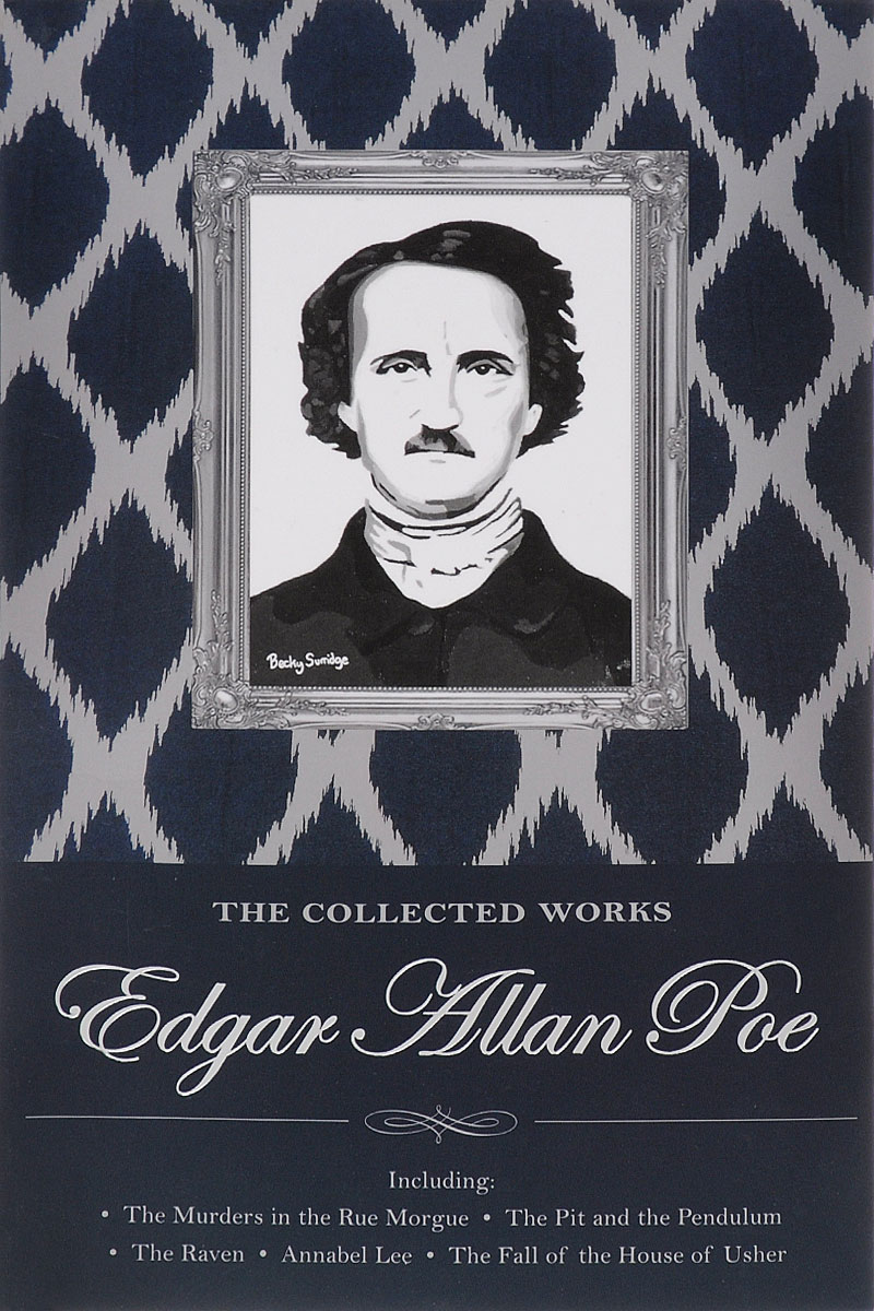 The Collected Tales and Poems of Edgar Allan Poe the poe estate