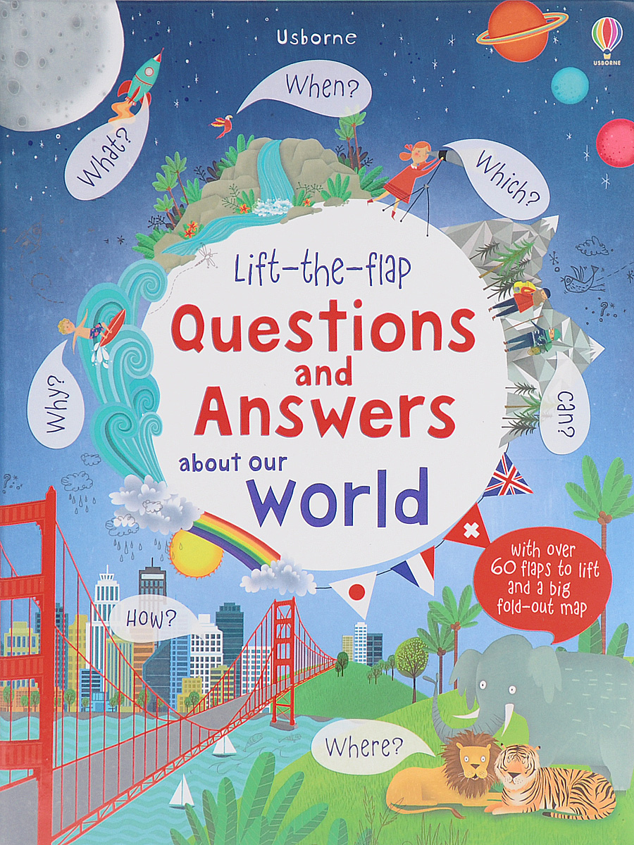 Lift-the-Flap: Questions and Answers about Our World