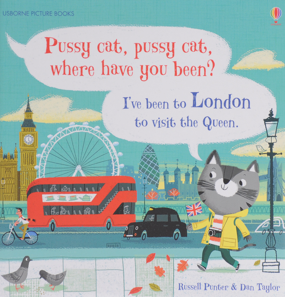 Pussy Cat, Pussy Cat, Where Have You Been? I've Been to London to Visit the Queen where have you been
