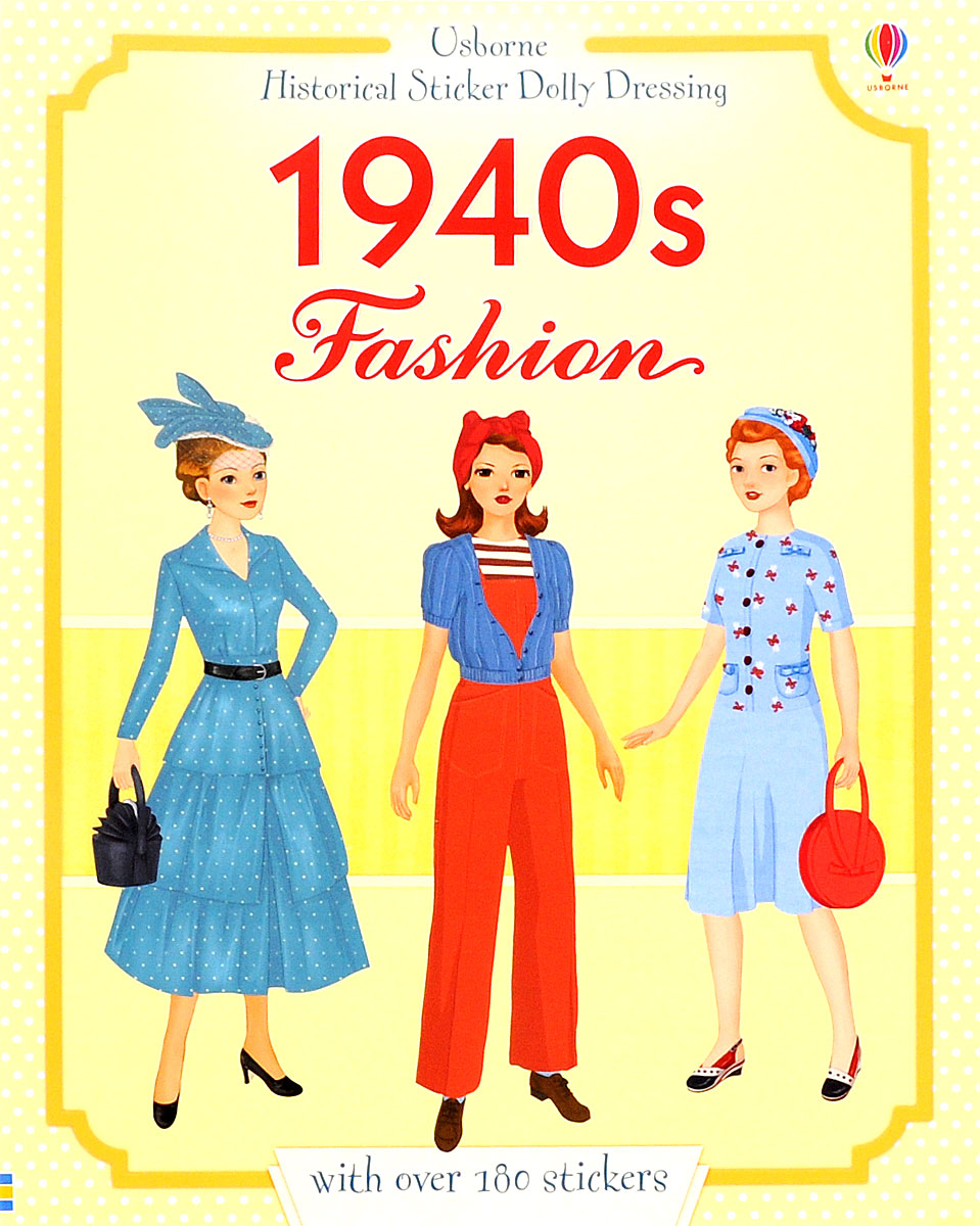 Historical Sticker Dolly Dressing: 1940s Fashion the usborne terrific colouring and sticker book