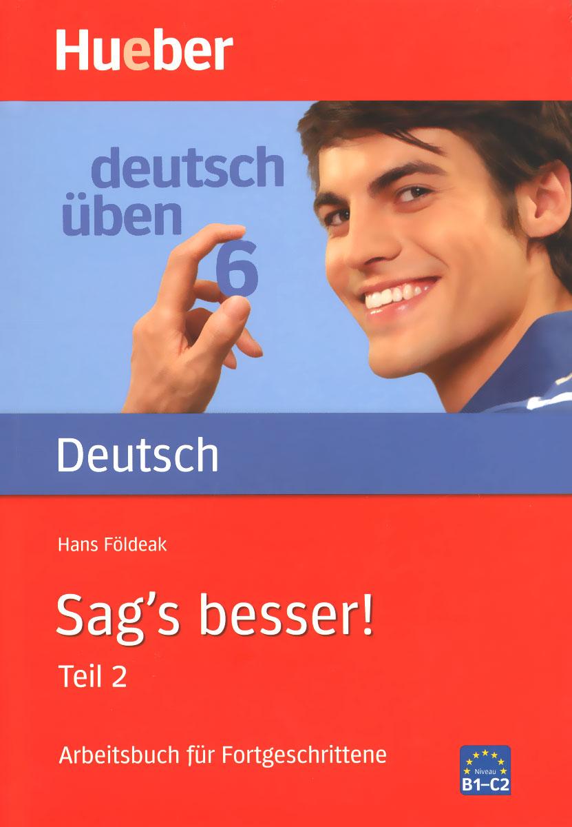 Deutsch Uben: Band 6: Sag's besser! Teil 2: Arbeitsbuch fur Fortgeschrittene сапоги quelle der spur 1013540