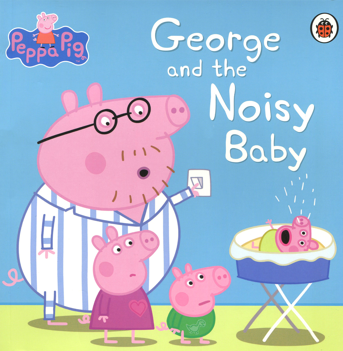 Peppa Pig: George and the Noisy Baby chris wormell george and the dragon