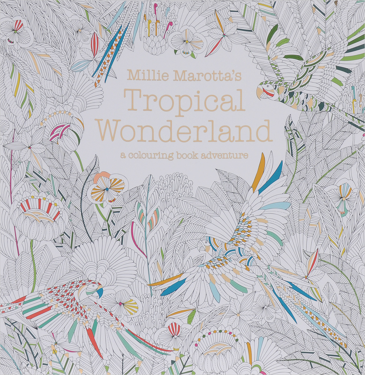 Millie Marotta's Tropical Wonderland: A Colouring Book Adventure christmas wonderland to colour