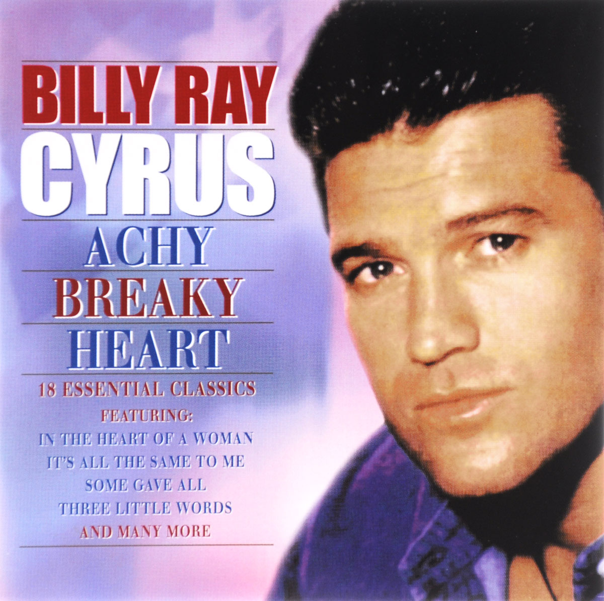 Сайрус Билли Рэй Billy Ray Cyrus. Achy Breaky Heart billy s band концерт на крыше roof music fest