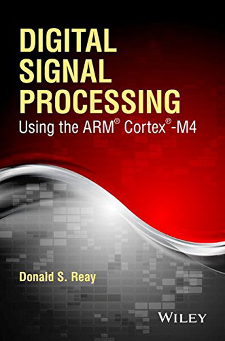 Digital Signal Processin: Using the ARM® Cortex®–M4 david luckham c event processing for business organizing the real time enterprise