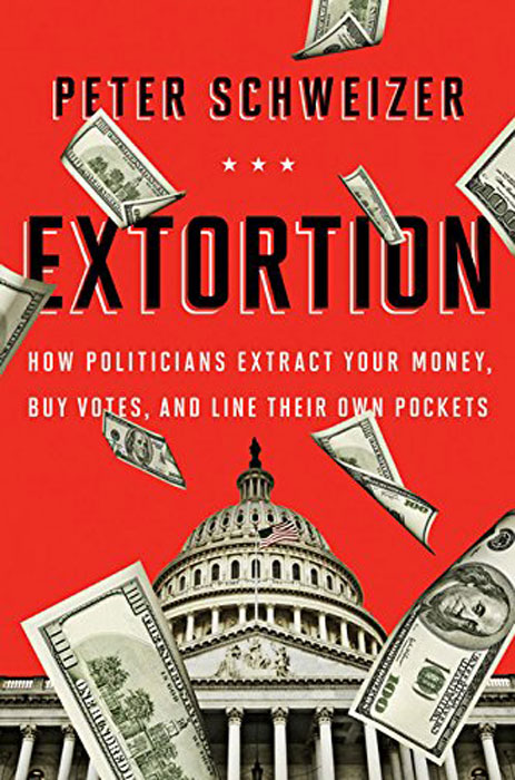 Extortion: How Politicians Extract Your Money, Buy Votes, and Line Their Own Pockets your money the missing manual