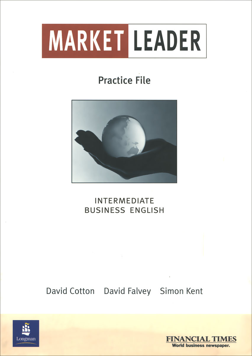 Market Leader: Practice File: Intermediate Business English
