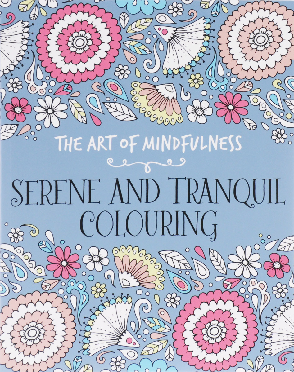 The Art of Mindfulness: Serene and Tranquil Colouring folk art patterns to colour