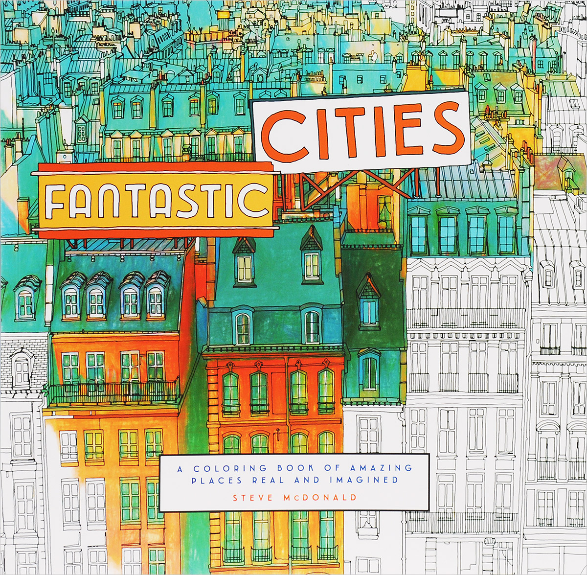 Fantastic Cities: A Coloring Book of Amazing Places Real and Imagined coloring mandalas for dummies